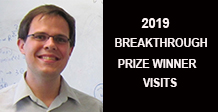 Dr. Brian Metzger smiles at camera. Right side says 2019 Breakthrough Prize Winner Visits
