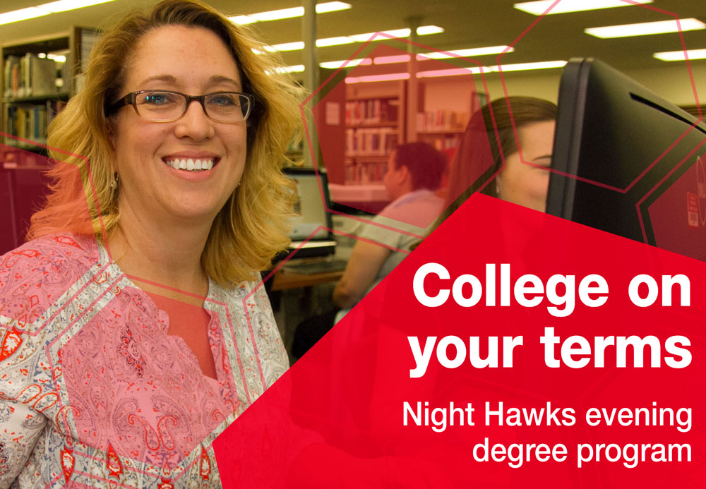 Night Hawks. It's college on your terms.